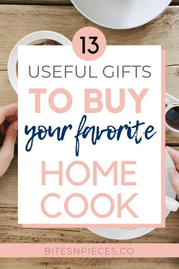 13 useful gifts to buy your favorite home cook pinterest image.
