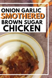 """onion garlic smothered brown sugar chicken"" pinterest image."