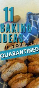11 baking ideas if you are quarantined Pinterest image.